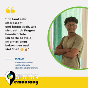 """Foto und Zitat eines Teilnehmers: """"Ich fand sehr interessant  und fantastisch, wie sie deutlich Fragen  beantwortete.  Ich hatte so viele  Informationen  bekommen und  viel Spaß"""" Diallo zum Treffen mikt Kai Wargalla"""